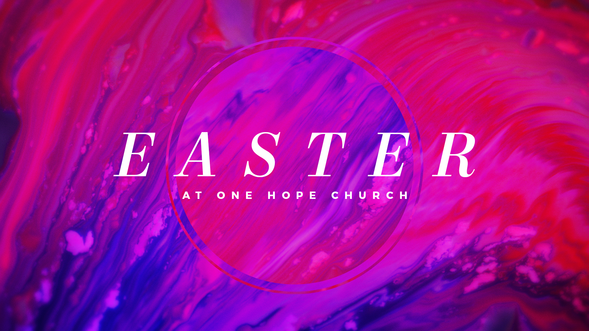 Easter at One Hope Church (8:45 & 10:30am)